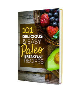 101 Delicious & Easy Paleo Breakfast Recipes