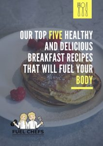 Our top five healthy and delicious breakfast recipes that will fuel your body